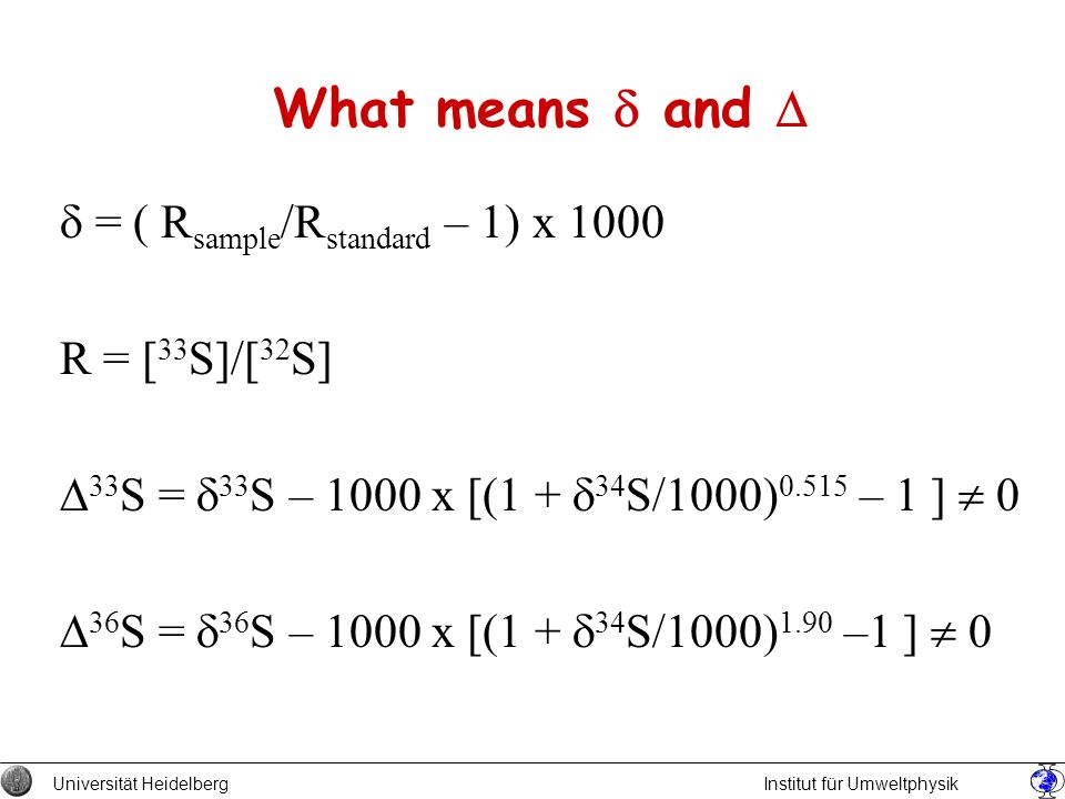 What means d and D d = ( Rsample/Rstandard – 1) x 1000 R = [33S]/[32S]